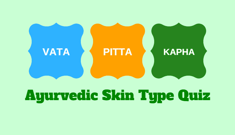 Ayurvedic Skin Type Quiz